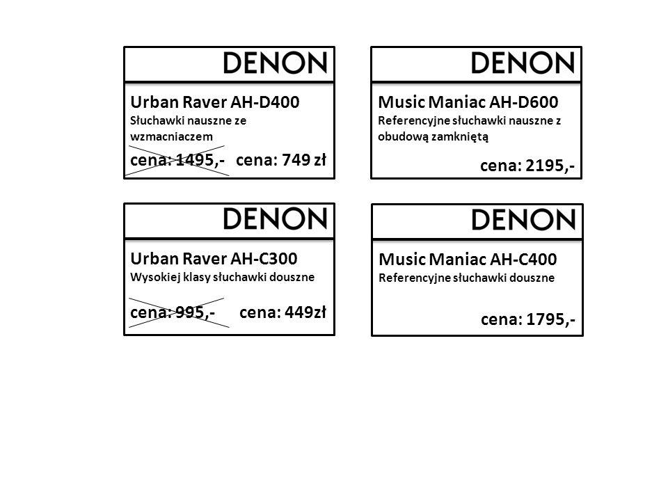 Music Maniac AH-D600 Referencyjne słuchawki nauszne z obudową zamkniętą cena: 2195,- Music Maniac AH-C400 Referencyjne słuchawki douszne cena: 1795,- Urban Raver AH-D400 Słuchawki nauszne ze wzmacniaczem cena: 1495,- cena: 749 zł Urban Raver AH-C300 Wysokiej klasy słuchawki douszne cena: 995,- cena: 449zł