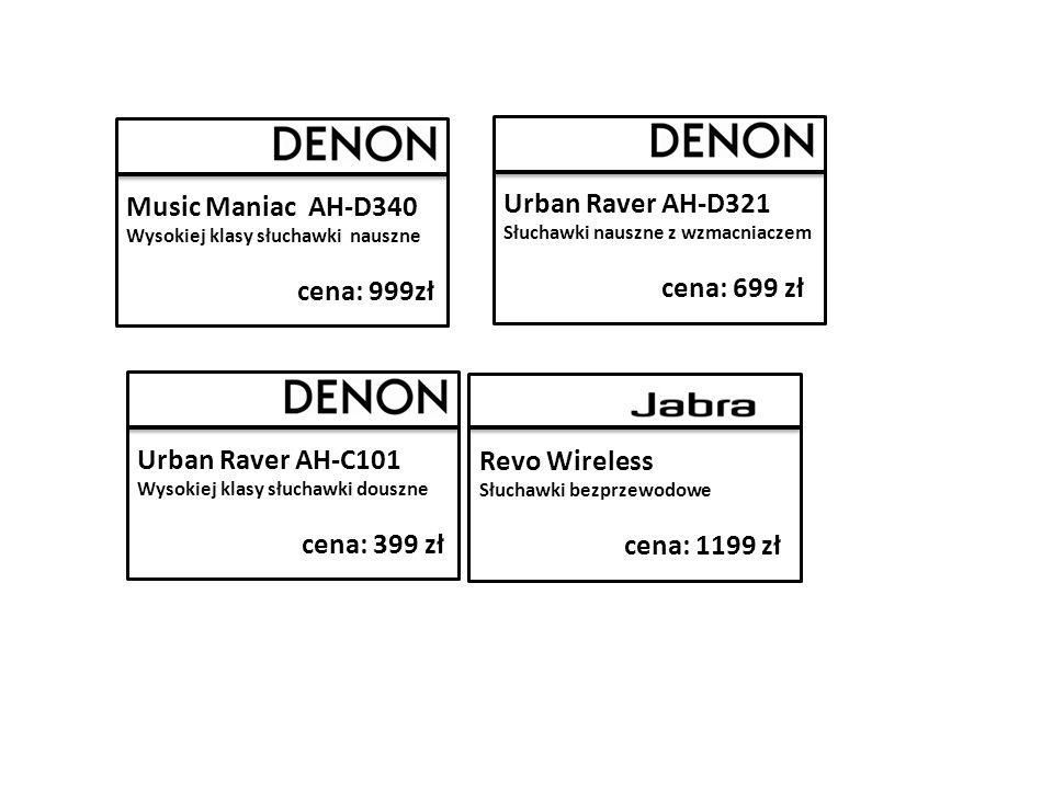 Music Maniac AH-D340 Wysokiej klasy słuchawki nauszne cena: 999zł Urban Raver AH-D321 Słuchawki nauszne z wzmacniaczem cena: 699 zł Urban Raver AH-C101 Wysokiej klasy słuchawki douszne cena: 399 zł Revo Wireless Słuchawki bezprzewodowe cena: 1199 zł