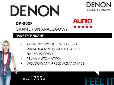 DP-300F GRAMOFON ANALOGOWY -ALUMINIOWY ODLEW TALERZA -WKŁADKA MM WYSOKIEJ JAKOŚCI -NAPĘD PASOWY -PEŁNA AUTOMATYKA -WBUDOWANY PRZEDWZMACNIACZ DANE TECHNICZNE Cena: 1795 zł