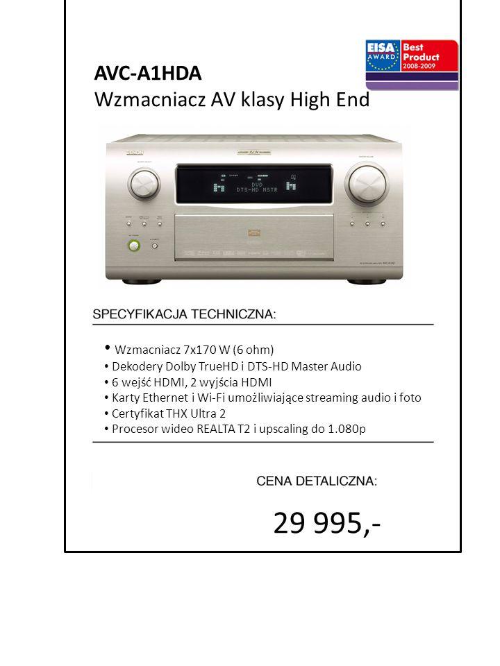 4999 zł cena promocyjna 29 995,- 7999 zł cena detaliczna AVC-A1HDA Wzmacniacz AV klasy High End Wzmacniacz 7x170 W (6 ohm) Dekodery Dolby TrueHD i DTS