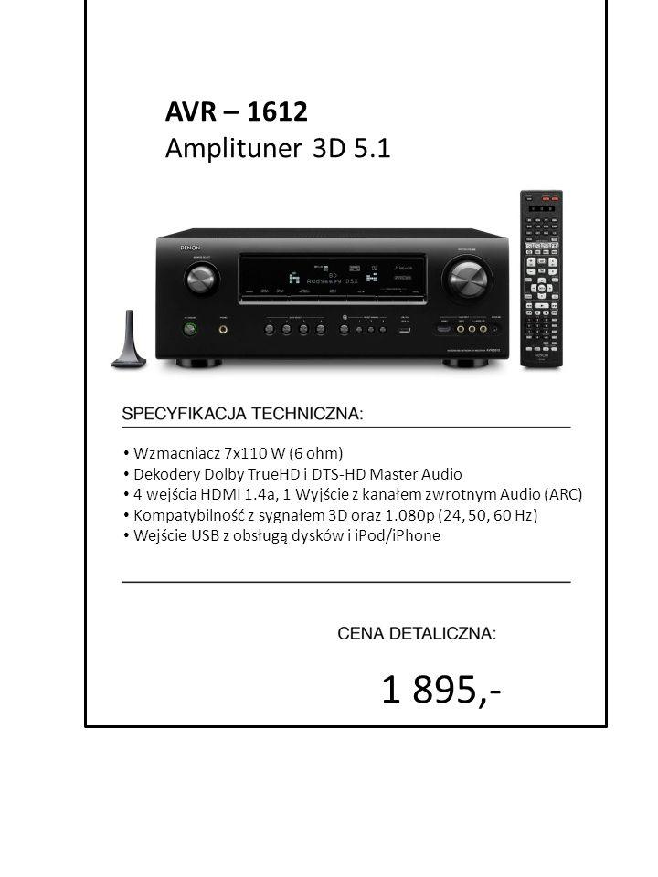 1 895,- AVR – 1612 Amplituner 3D 5.1 Wzmacniacz 7x110 W (6 ohm) Dekodery Dolby TrueHD i DTS-HD Master Audio 4 wejścia HDMI 1.4a, 1 Wyjście z kanałem z