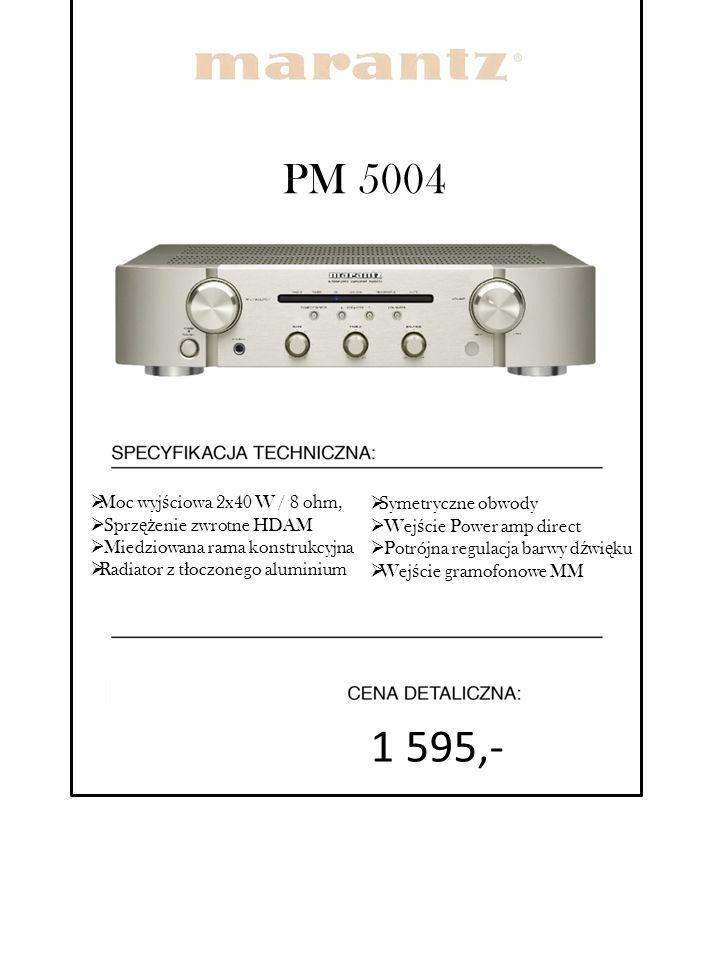 PM 5004  Moc wyj ś ciowa 2x40 W / 8 ohm,  Sprz ęż enie zwrotne HDAM  Miedziowana rama konstrukcyjna  Radiator z t ł oczonego aluminium  Symetrycz