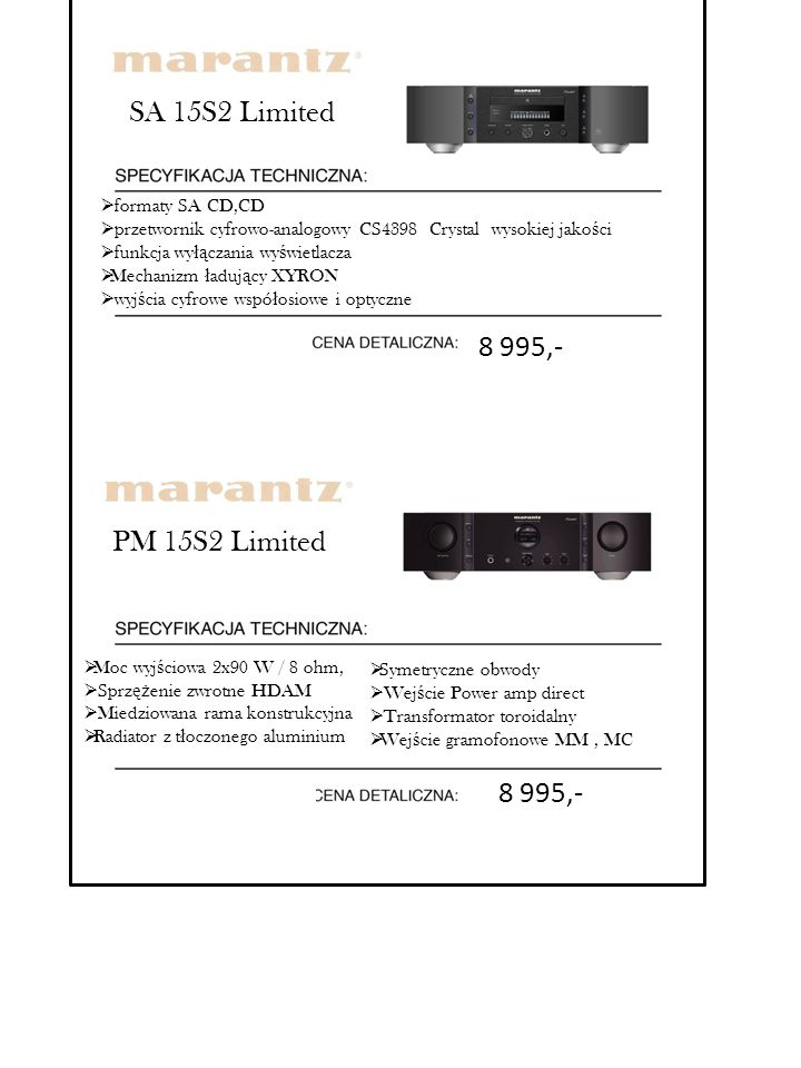 PM 15S2 Limited  Moc wyj ś ciowa 2x90 W / 8 ohm,  Sprz ęż enie zwrotne HDAM  Miedziowana rama konstrukcyjna  Radiator z t ł oczonego aluminium  S