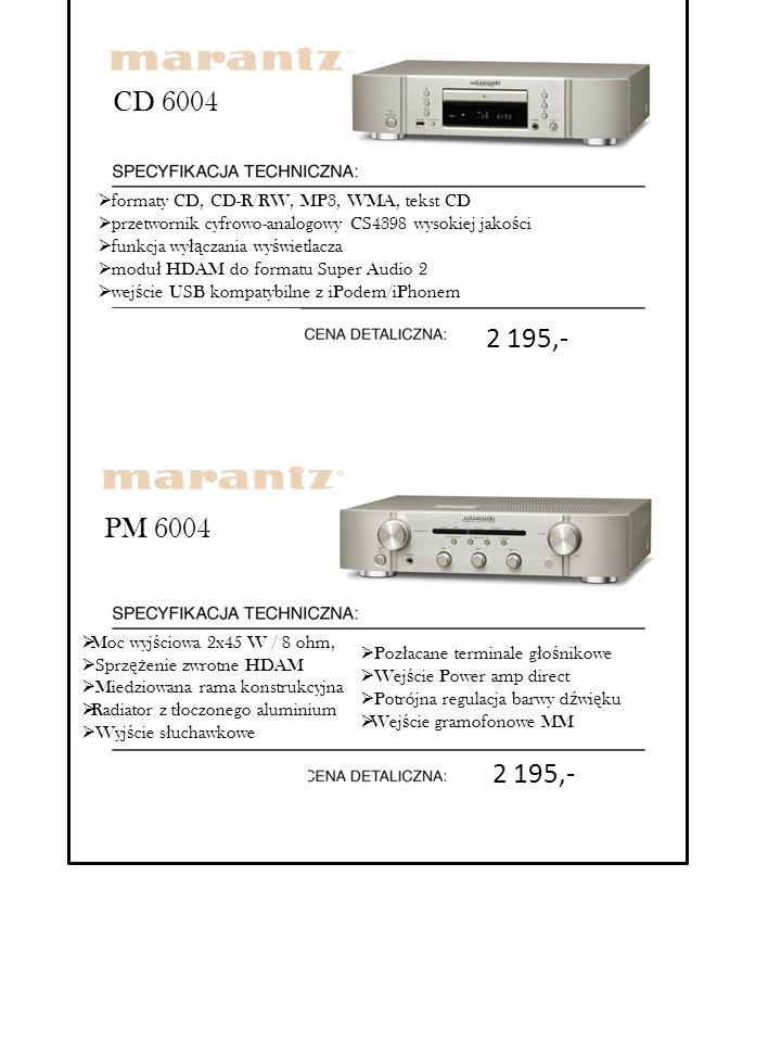 PM 6004  Moc wyj ś ciowa 2x45 W / 8 ohm,  Sprz ęż enie zwrotne HDAM  Miedziowana rama konstrukcyjna  Radiator z t ł oczonego aluminium  Wyj ś cie