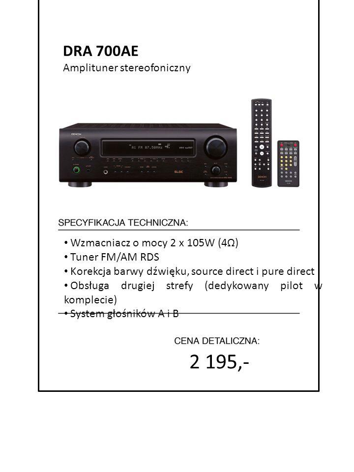 4999 zł cena promocyjna 2 195,- 7999 zł cena detaliczna Wzmacniacz o mocy 2 x 105W (4Ω) Tuner FM/AM RDS Korekcja barwy dźwięku, source direct i pure d