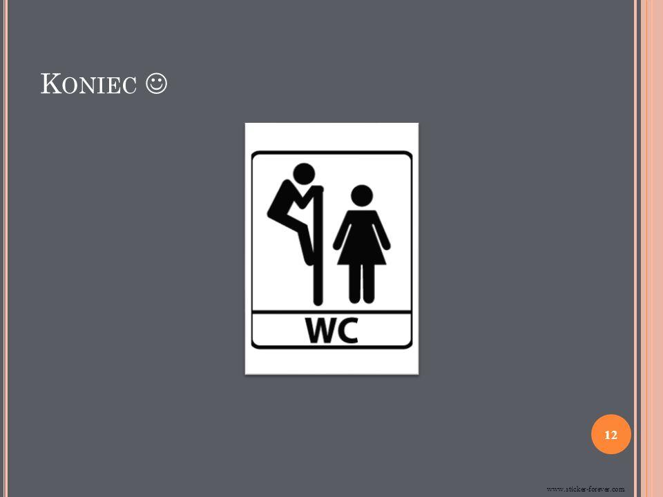 K ONIEC www.sticker-forever.com 12