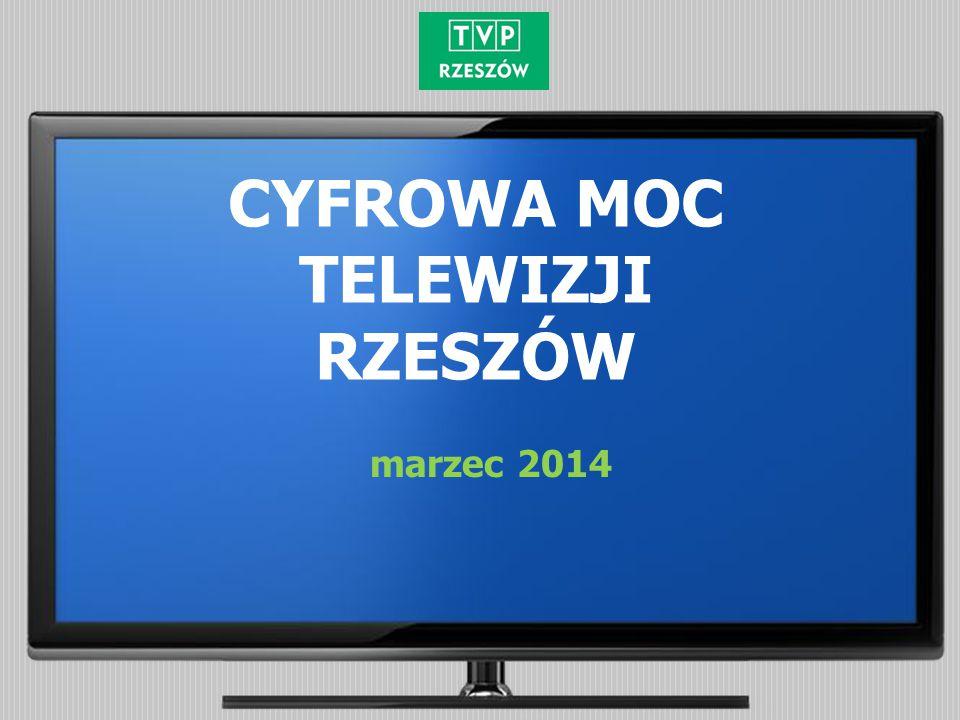 CYFROWA MOC TELEWIZJI RZESZÓW marzec 2014