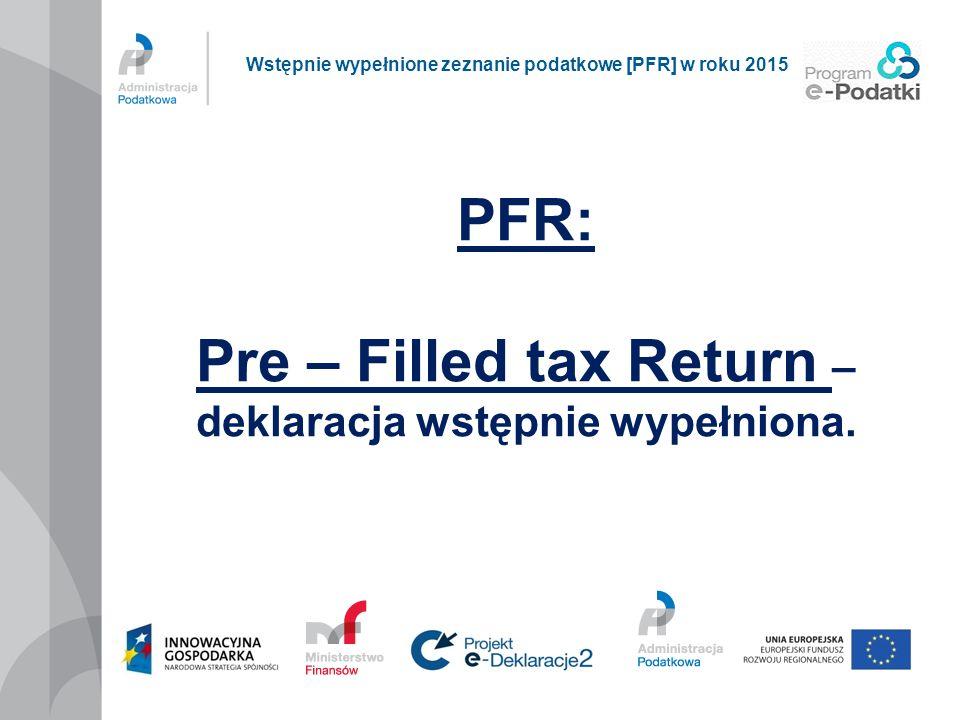 PFR w roku 2015 Konieczność zautoryzowania się podatnika przed pobraniem PFR (NIP lub PESEL, nazwisko, pierwsze imię, data urodzenia, suma przychodów za rok 2014 z informacji podatkowych od płatników); blokada po pięciu nieudanych próbach, Konieczność zweryfikowania danych przez podatnika przed podpisaniem, Możliwość modyfikacji PFR PIT-37 (np.