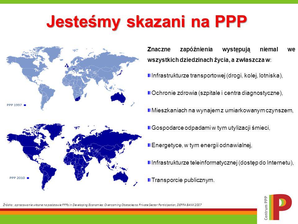 Jesteśmy skazani na PPP Jesteśmy skazani na PPP Znaczne zapóźnienia występują niemal we wszystkich dziedzinach życia, a zwłaszcza w: Infrastrukturze t