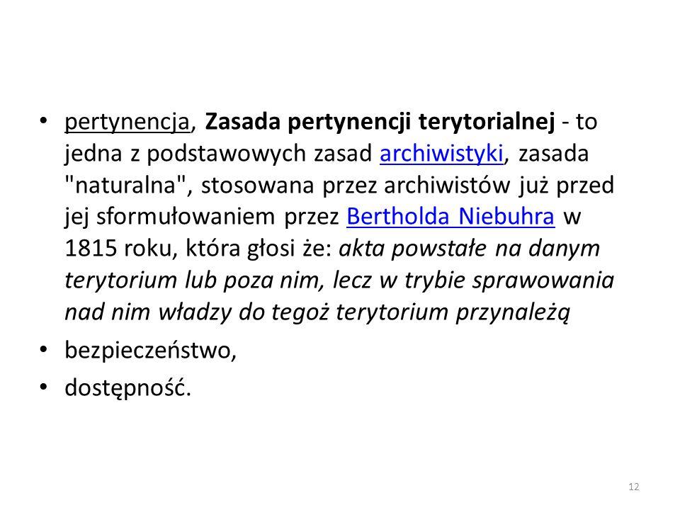 pertynencja, Zasada pertynencji terytorialnej - to jedna z podstawowych zasad archiwistyki, zasada