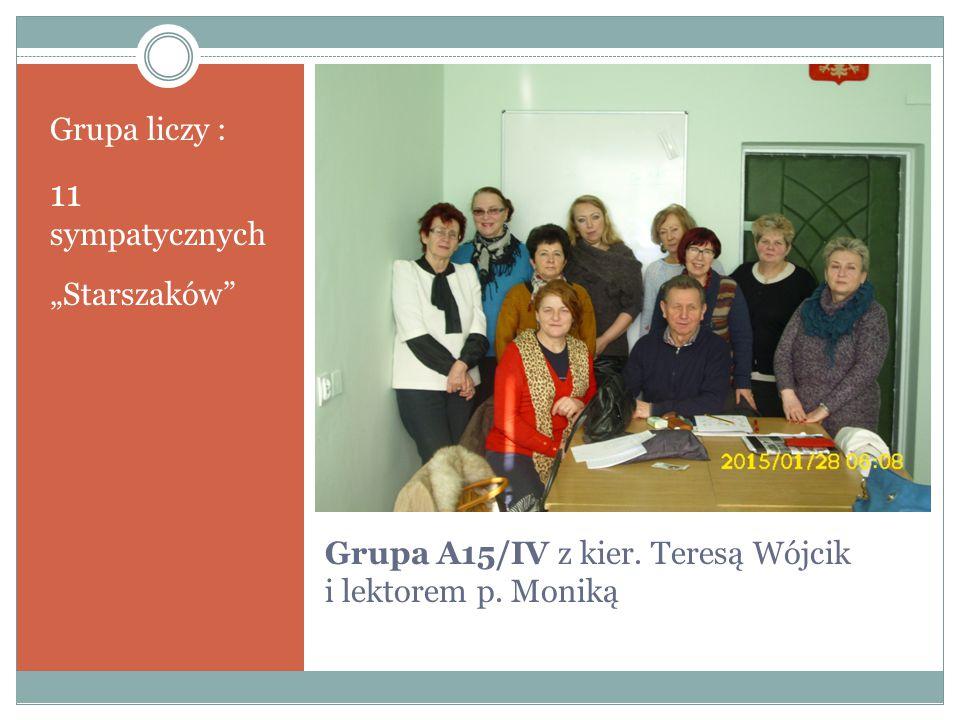 """Grupa A15/IV z kier. Teresą Wójcik i lektorem p. Moniką Grupa liczy : 11 sympatycznych """"Starszaków"""