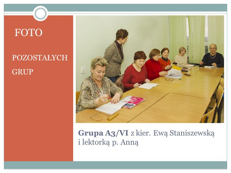 Grupa A3/VI z kier. Ewą Staniszewską i lektorką p. Anną FOTO POZOSTAŁYCH GRUP