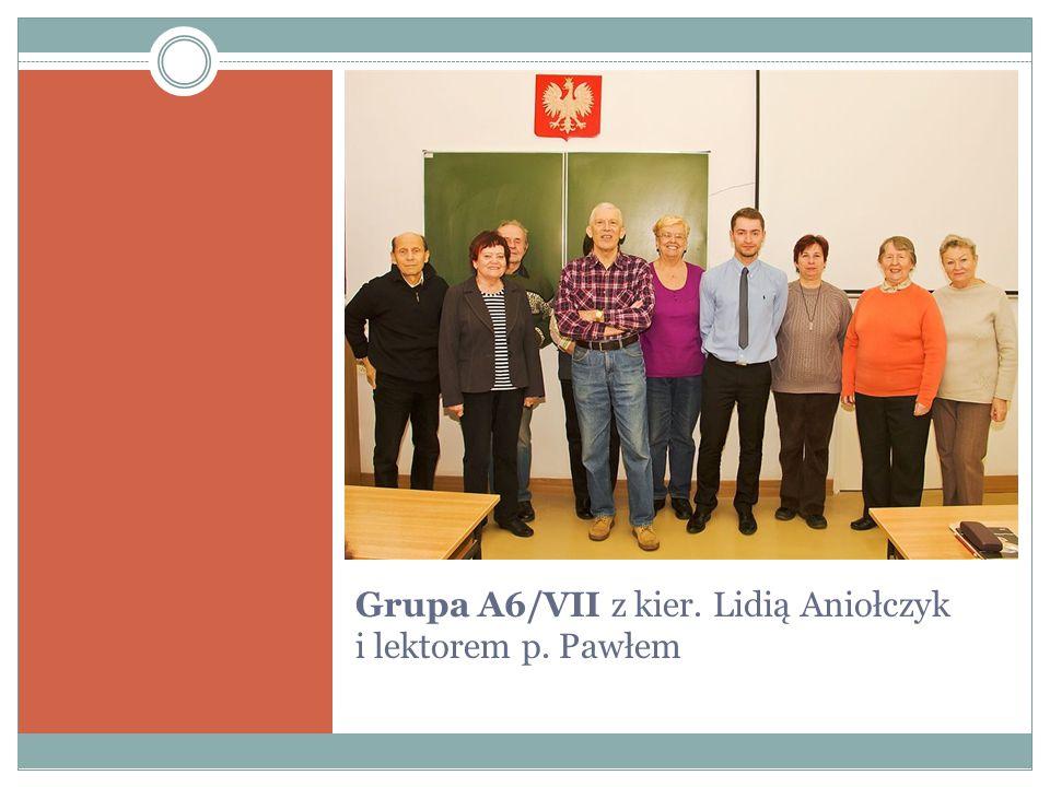 Grupa A6/VII z kier. Lidią Aniołczyk i lektorem p. Pawłem