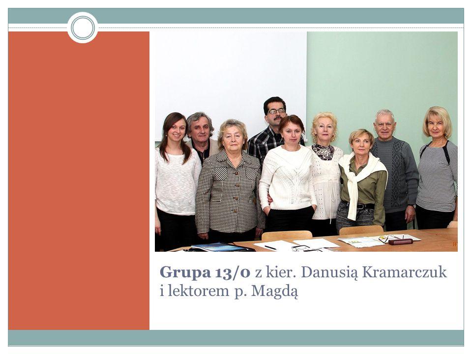 Grupa 13/0 z kier. Danusią Kramarczuk i lektorem p. Magdą