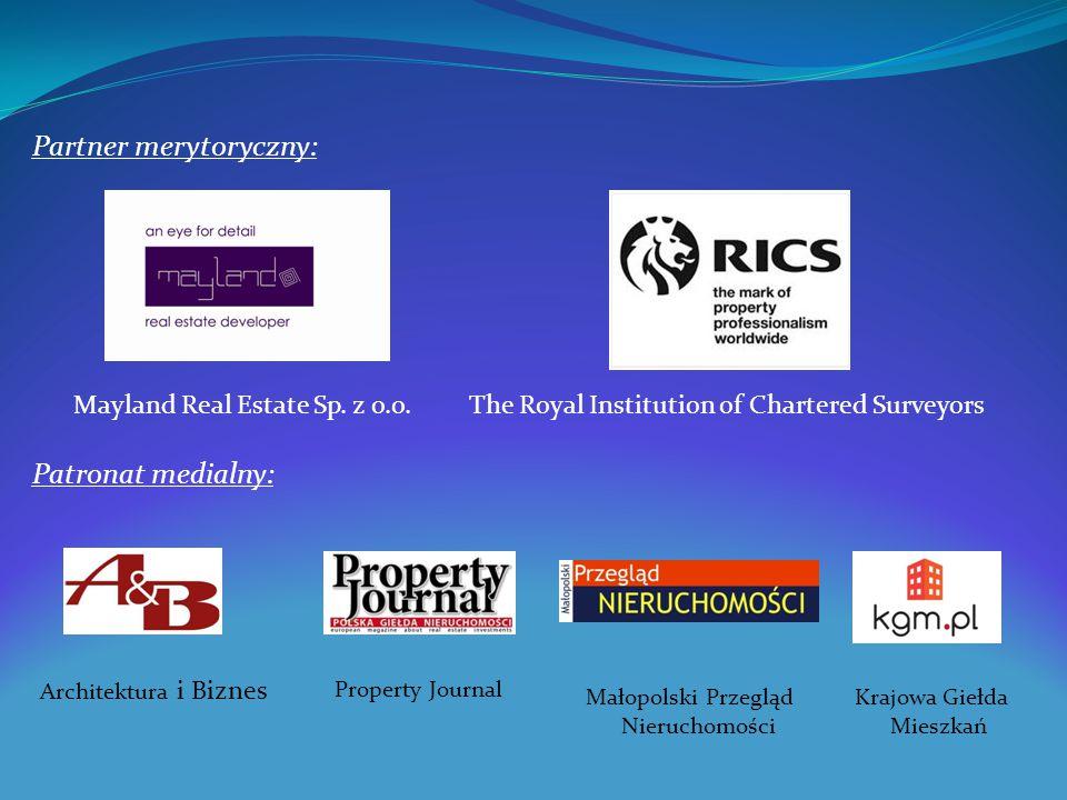 Partner merytoryczny: Mayland Real Estate Sp. z o.o. Patronat medialny: The Royal Institution of Chartered Surveyors Property Journal Małopolski Przeg