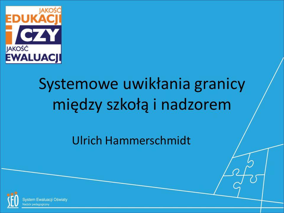 Systemowe uwikłania granicy między szkołą i nadzorem Ulrich Hammerschmidt