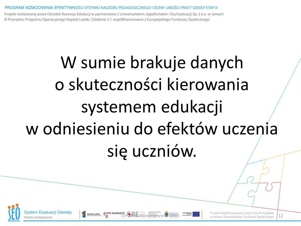 W sumie brakuje danych o skuteczności kierowania systemem edukacji w odniesieniu do efektów uczenia się uczniów.