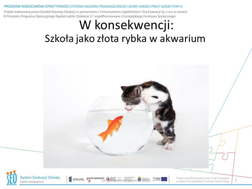 W konsekwencji: Szkoła jako złota rybka w akwarium Ulrich Hammerschmidt 20157