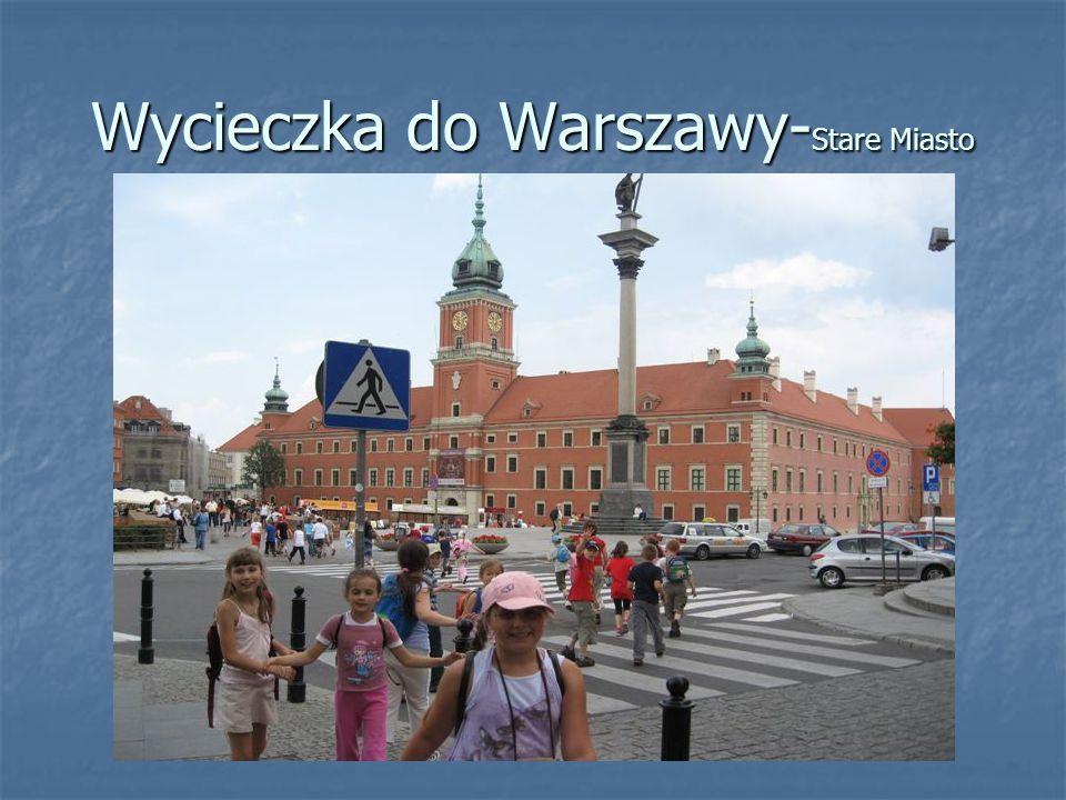 Wycieczka do Warszawy- Stare Miasto