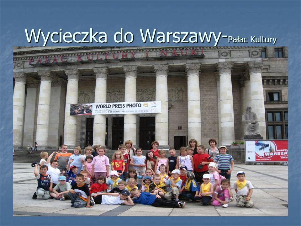 Wycieczka do Warszawy- Pałac Kultury
