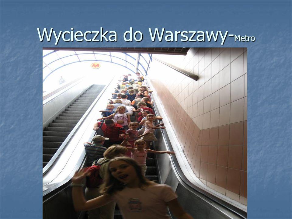 Wycieczka do Warszawy- Metro
