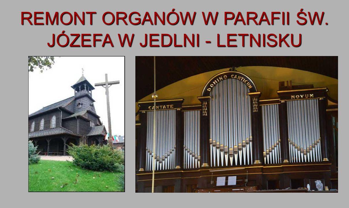 REMONT ORGANÓW W PARAFII ŚW. JÓZEFA W JEDLNI - LETNISKU