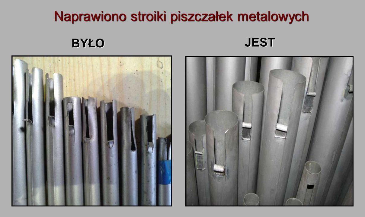 Naprawiono stroiki piszczałek metalowych Naprawiono stroiki piszczałek metalowych BYŁO JEST