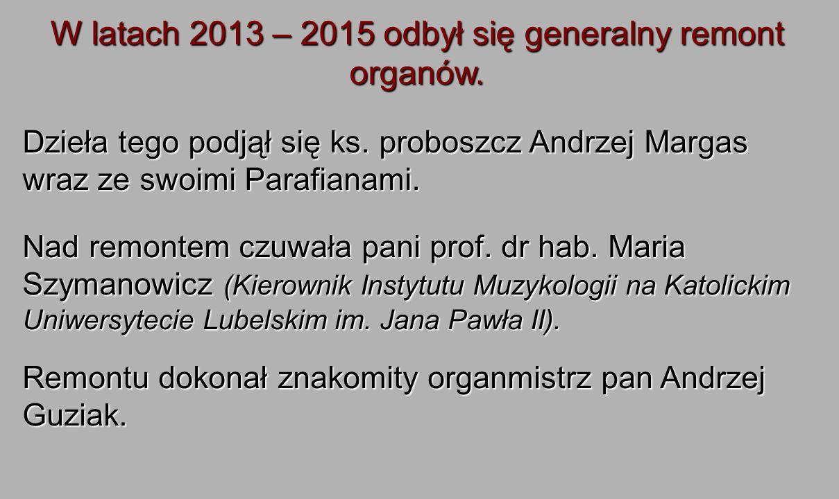 Dzieła tego podjął się ks.proboszcz Andrzej Margas wraz ze swoimi Parafianami.