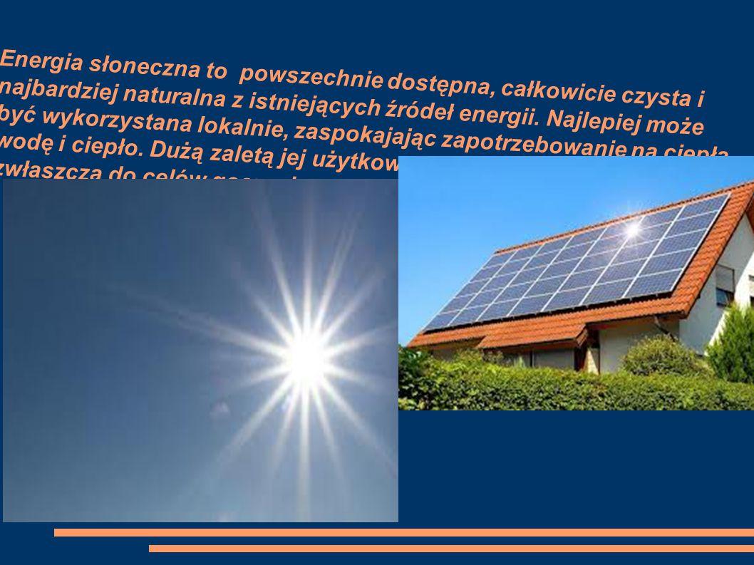 Wykorzystywanie energii słonecznej w Polsce Wykorzystania takiej energii w warunkach krajowych są bardzo zróżnicowane.