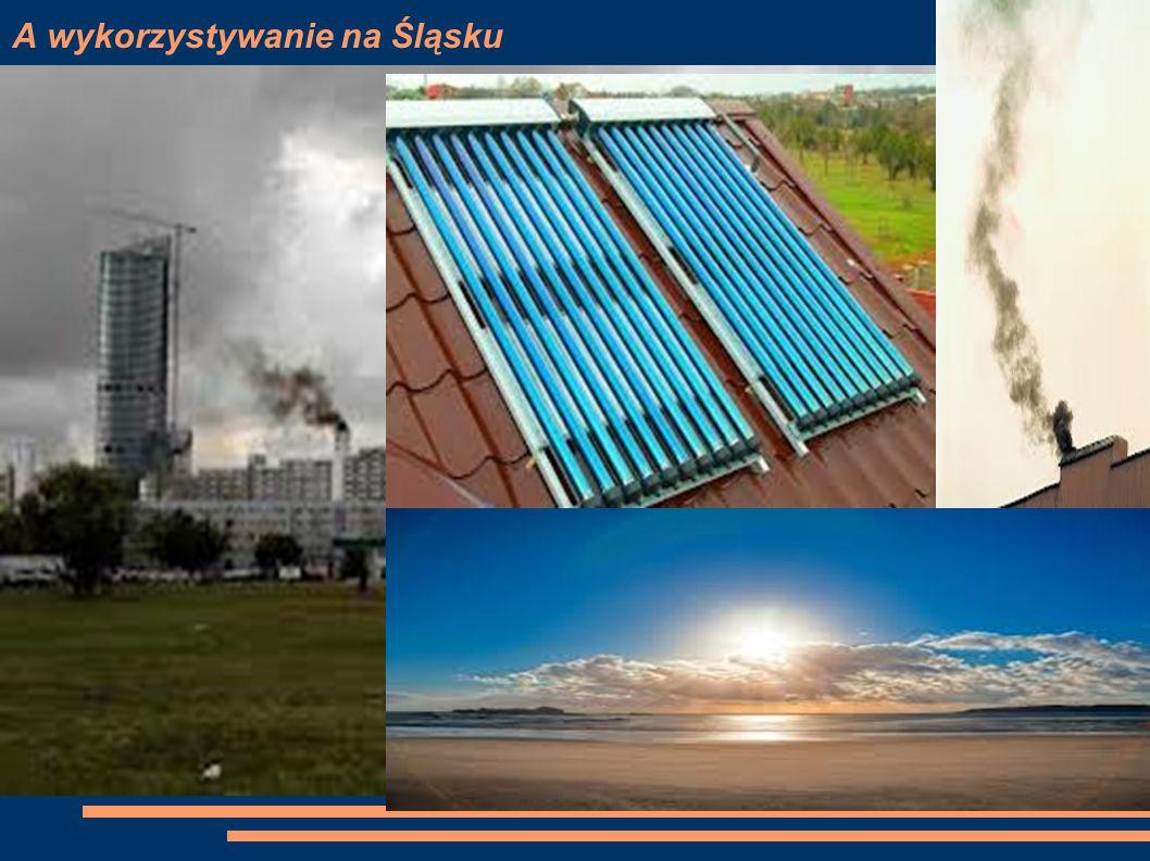 A wykorzystywanie na Śląsku Mniej energii słonecznej jest w rejonach o większym zanieczyszczeniu atmosfery, czyli na terenach uprzemysłowionych, np.