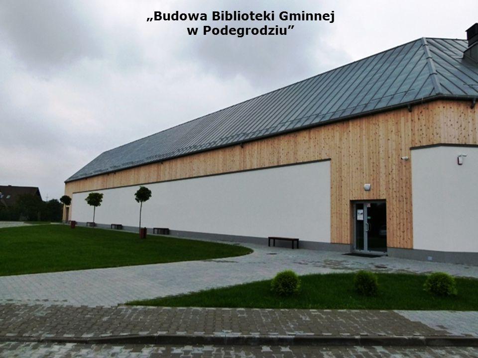 """""""Budowa Biblioteki Gminnej w Podegrodziu"""""""