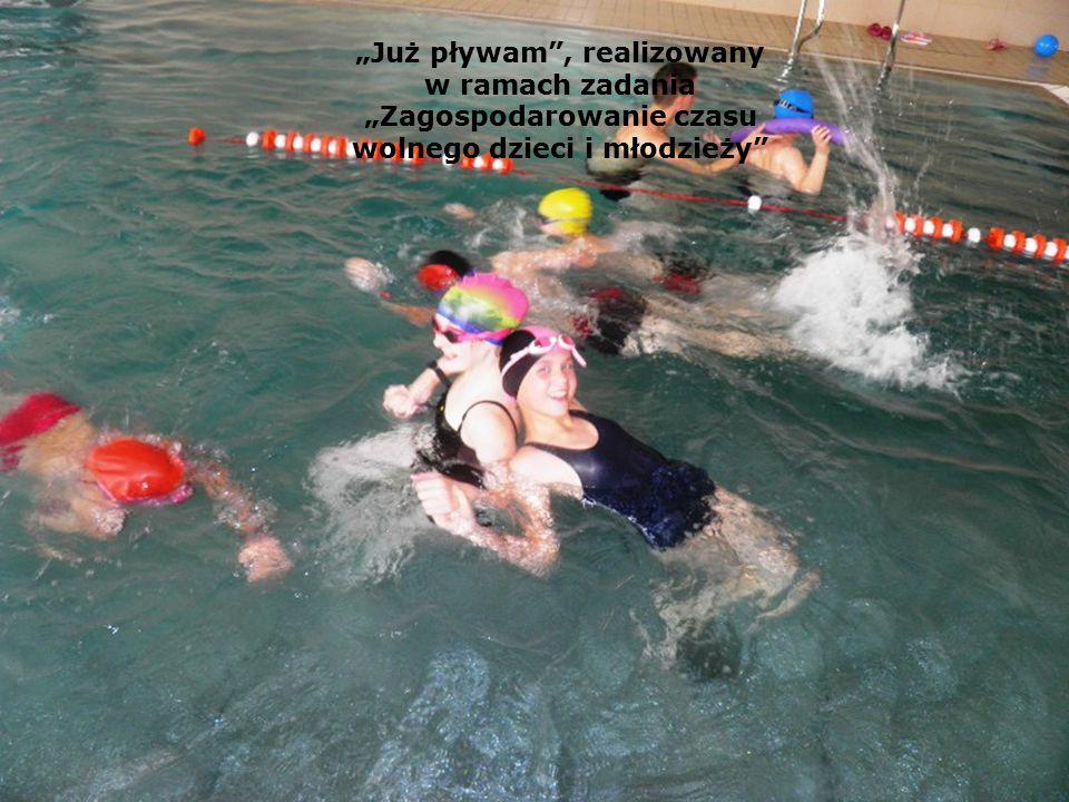 """""""Już pływam"""", realizowany w ramach zadania """"Zagospodarowanie czasu wolnego dzieci i młodzieży"""""""