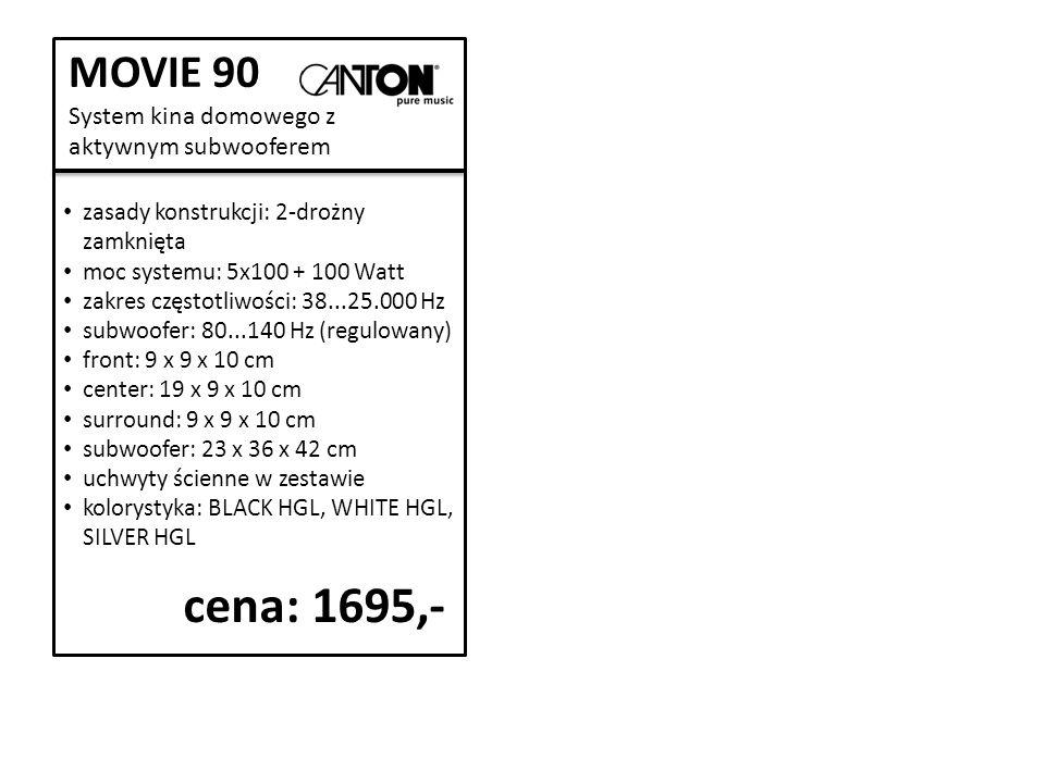 MOVIE 90 System kina domowego z aktywnym subwooferem zasady konstrukcji: 2-drożny zamknięta moc systemu: 5x100 + 100 Watt zakres częstotliwości: 38...