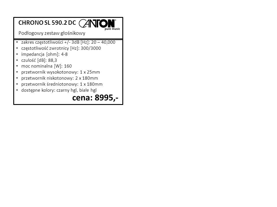 CHRONO SL 590.2 DC Podłogowy zestaw głośnikowy zakres częstotliwości +/- 3dB [Hz]: 20 – 40,000 częstotliwość zwrotnicy [Hz]: 300/3000 impedancja [ohm]