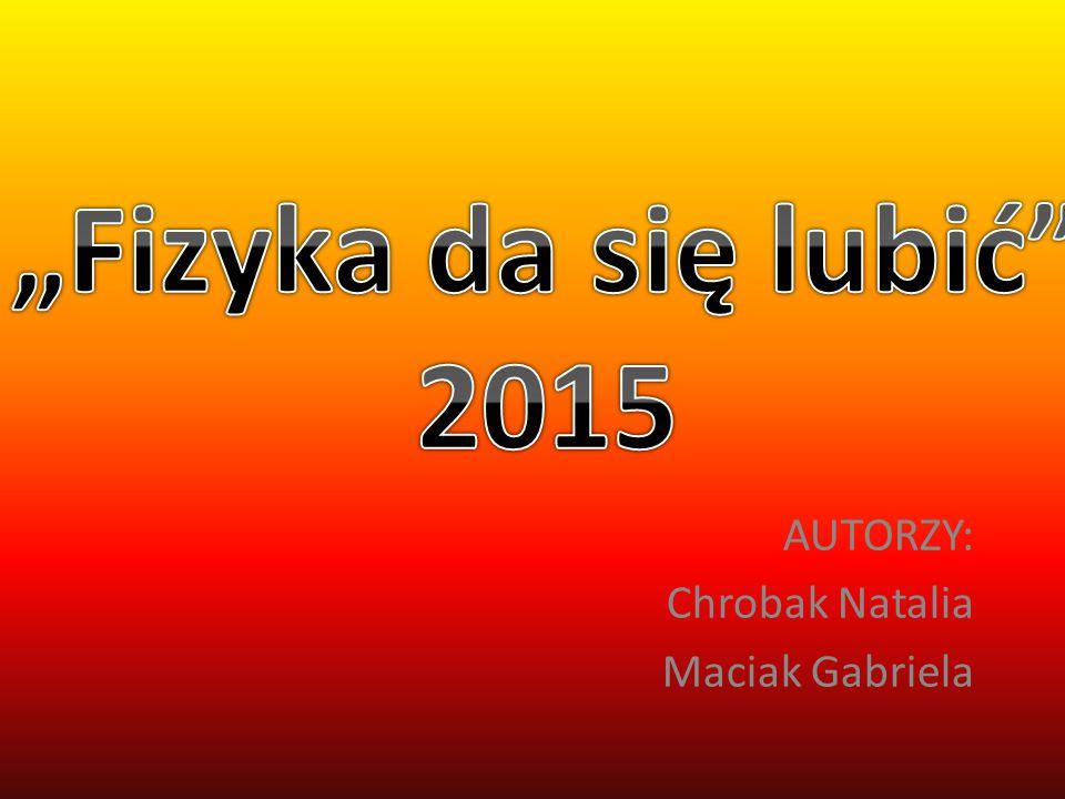 AUTORZY: Chrobak Natalia Maciak Gabriela