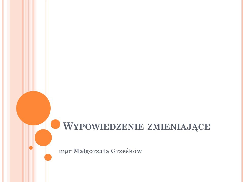 W YPOWIEDZENIE ZMIENIAJĄCE mgr Małgorzata Grześków