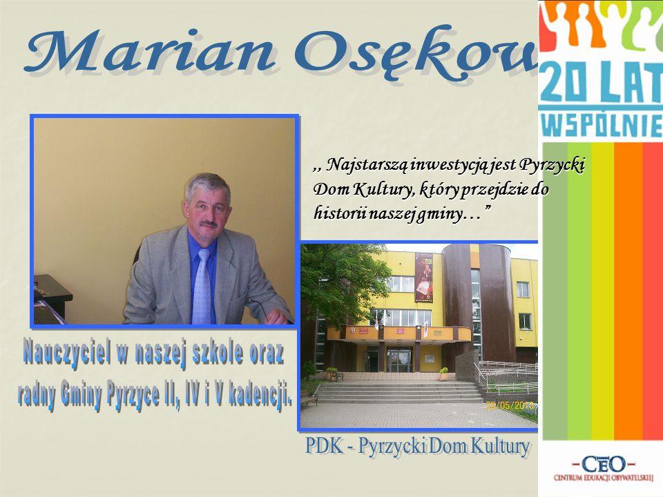 ,, Najstarszą inwestycją jest Pyrzycki Dom Kultury, który przejdzie do historii naszej gminy…