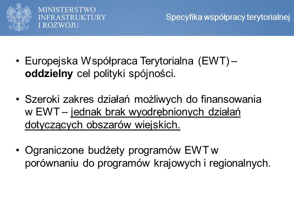 Europejska Współpraca Terytorialna (EWT) – oddzielny cel polityki spójności. Szeroki zakres działań możliwych do finansowania w EWT – jednak brak wyod
