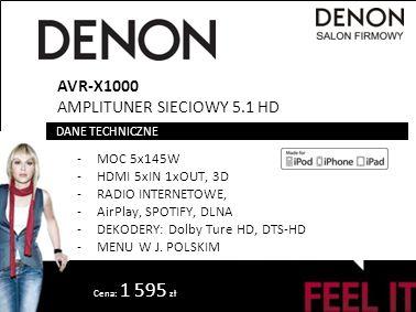 Cena: 1 595 zł AVR-X1000 AMPLITUNER SIECIOWY 5.1 HD -MOC 5x145W -HDMI 5xIN 1xOUT, 3D -RADIO INTERNETOWE, -AirPlay, SPOTIFY, DLNA -DEKODERY: Dolby Ture