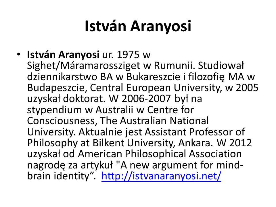 István Aranyosi István Aranyosi ur. 1975 w Sighet/Máramarossziget w Rumunii. Studiował dziennikarstwo BA w Bukareszcie i filozofię MA w Budapeszcie, C