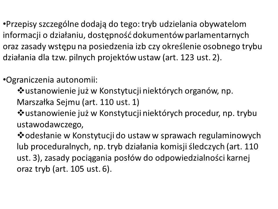 Przepisy szczególne dodają do tego: tryb udzielania obywatelom informacji o działaniu, dostępność dokumentów parlamentarnych oraz zasady wstępu na pos