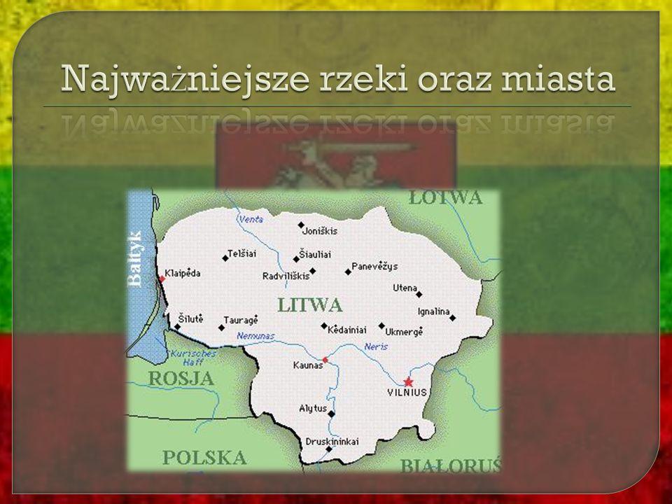  Litwa – pa ń stwo europejskie,jeden z krajów Ba ł tyckich, cz ł onek  Unii Europejskiej i NATO od 2004 r.