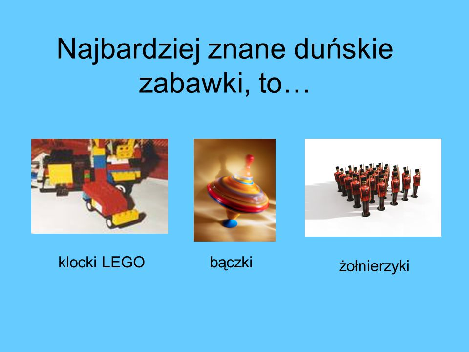 Najbardziej znane duńskie zabawki, to… klocki LEGObączki żołnierzyki