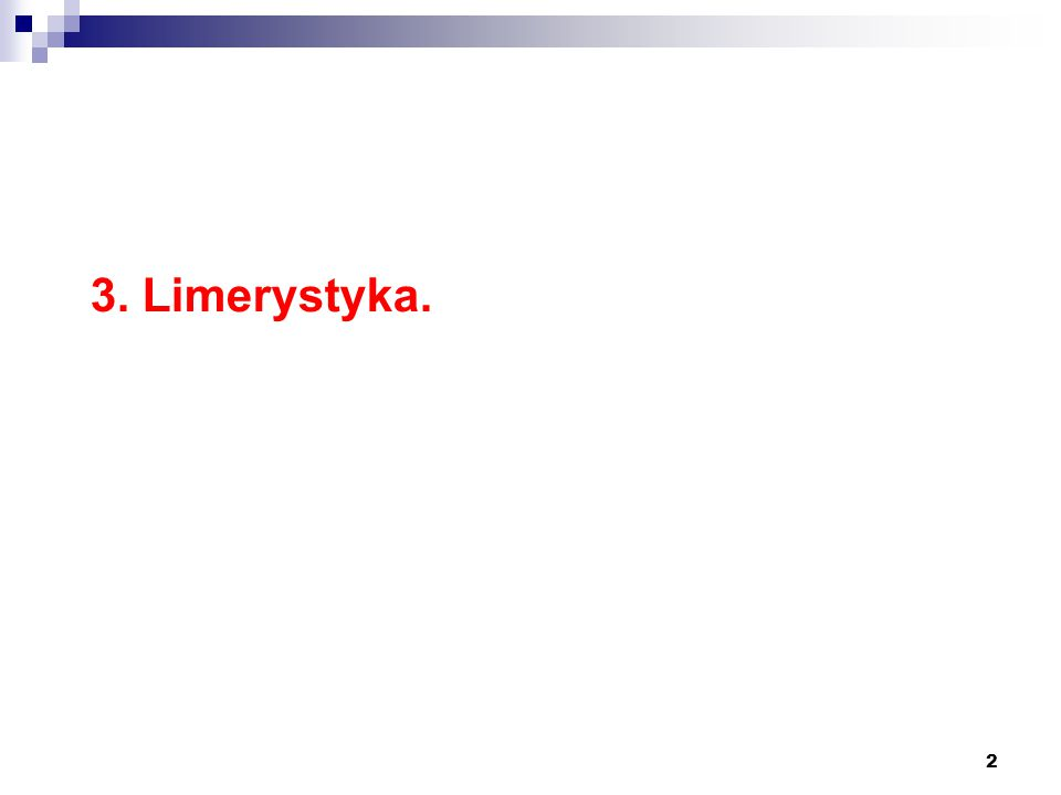 2 3. Limerystyka.