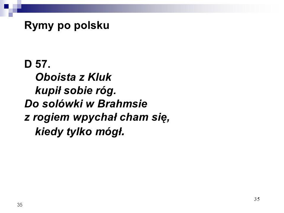 35 Rymy po polsku D 57. Oboista z Kluk kupił sobie róg.