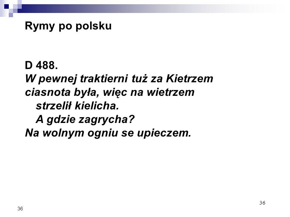 36 Rymy po polsku D 488.