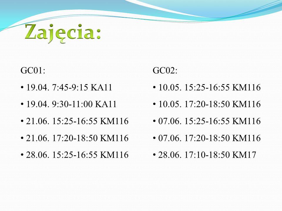 GC01: 19.04. 7:45-9:15 KA11 19.04. 9:30-11:00 KA11 21.06. 15:25-16:55 KM116 21.06. 17:20-18:50 KM116 28.06. 15:25-16:55 KM116 GC02: 10.05. 15:25-16:55