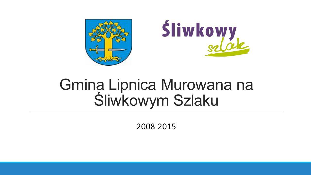 Gmina Lipnica Murowana na Śliwkowym Szlaku 2008-2015