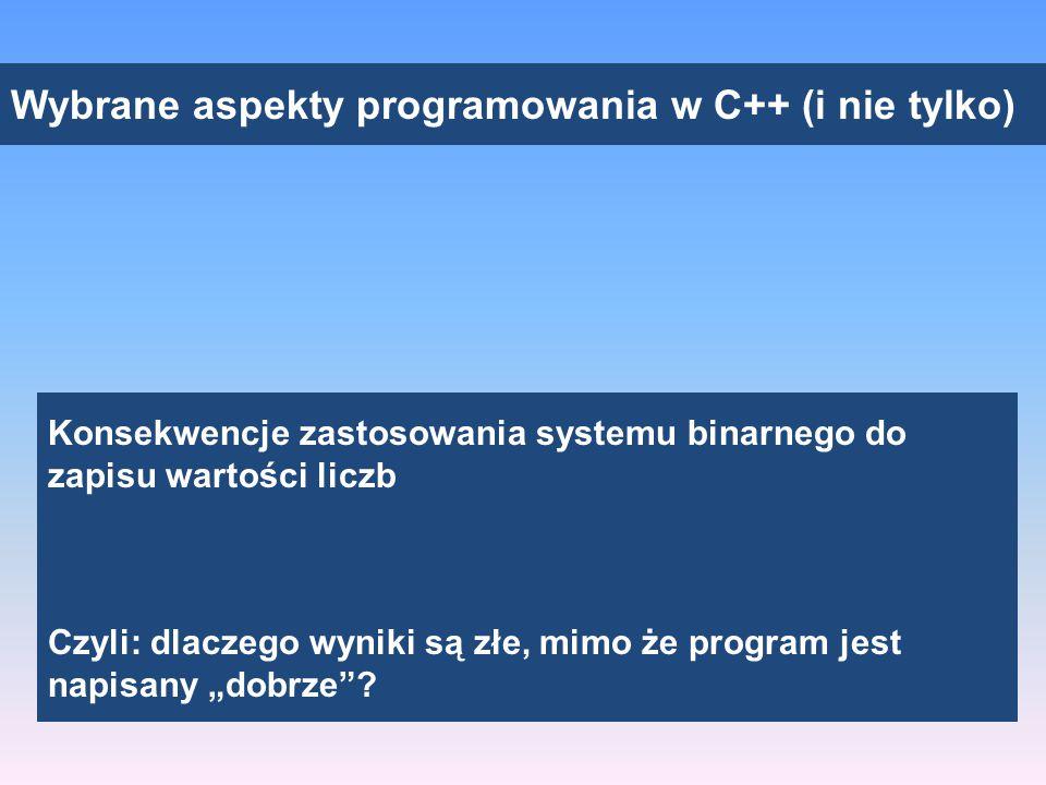 Wybrane aspekty programowania w C++ (i nie tylko) Typy całkowite Zapis zmiennoprzecinkowy Typy rzeczywiste Tablice