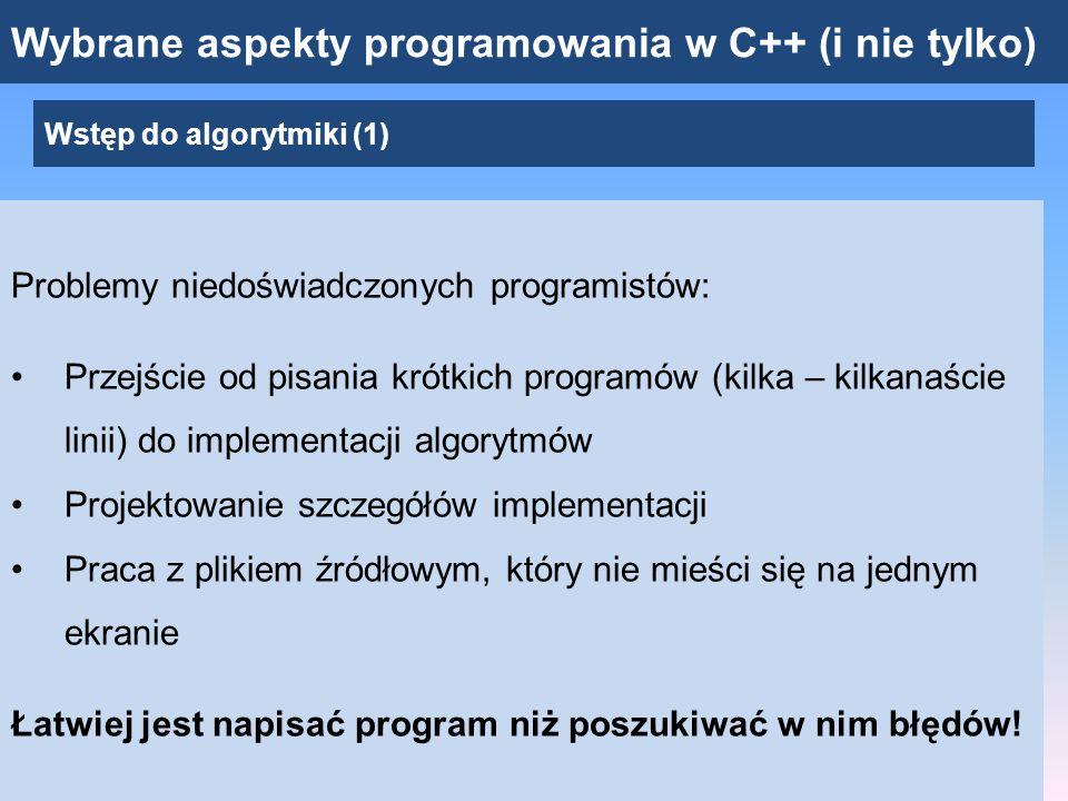 Wybrane aspekty programowania w C++ (i nie tylko) Wstęp do algorytmiki (2) Rozwiązywanie problemów – jak jest.